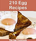 210 Egg Recipes: The Big Egg Cookbook (egg cookbook, egg recipes, egg, egg recipe book, egg cookbooks)