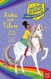 Unicorn Academy: Aisha and Silver (Unicorn Academy: Where Magic Happens, 16)