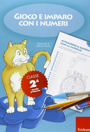 Gioco e imparo con i numeri. Quaderno. Per la 2ª classe elementare (Vol. 2)