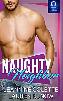 Naughty Neighbor: A RomCom Standalone Romance by [Lauren  Runow, Jeannine  Colette]