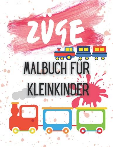 Züge Malbuch Fur Kleinkinder: 22 Züge zum Ausmalen für Kinder ab 3-8 Jahren,...