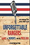 UNFORGETTABLE RANGERS: GAMES AND MOMENTS FROM THE PRESS BOX