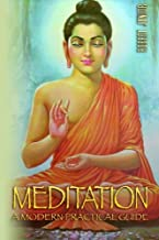 Meditation: The Most Practical, Complete and Modern Guide on Meditation: Learn how to Meditate the Easy Proven way in 24 Hours