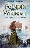 Feindin der Wikinger. Die Jelling-Dynastie. Band 1: Historischer Roman