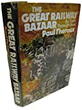 Rare THE GREAT RAILWAY BAZAAR by Paul Theroux 1st Edition/1st Printing 1975 VG/VG-