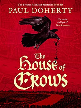 The House of Crows (The Brother Athelstan Mysteries Book 6