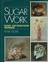 Sugar work: Blown-and pulled-sugar techniques
