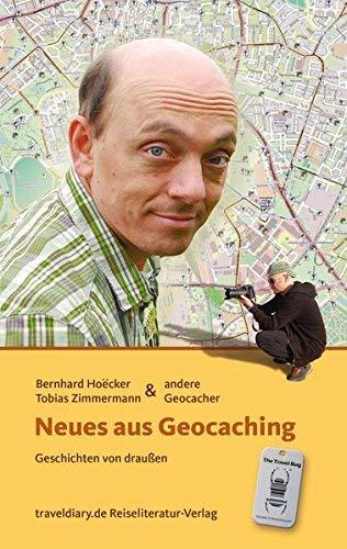 Neues aus Geocaching: Geschichten von draußen by Bernhard Hoecker(22. Februar 2014)