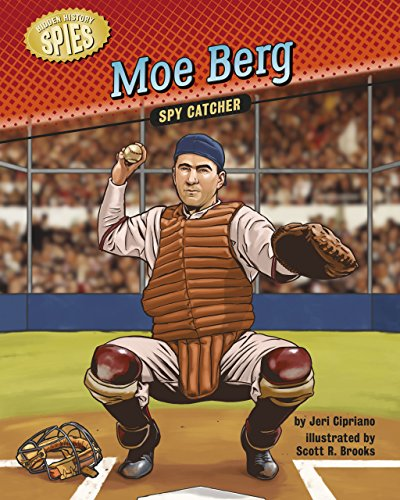 Moe Berg: Spy Catcher (Hidden History — Spies) (English Edition)