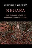 Negara: The Theatre State in Nineteenth-Century Bali