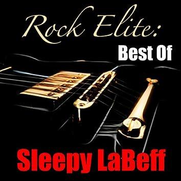 Rock Elite: Best Of Sleepy LaBeff