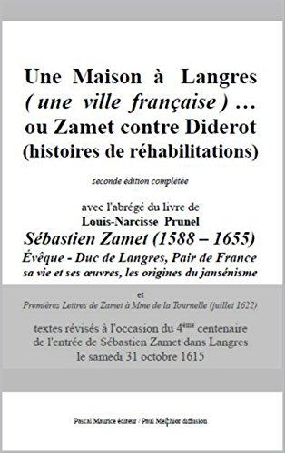 Une Maison à Langres (une ville française)…: ou Zamet contre Diderot (histoires de réhabilitations) (French Edition)