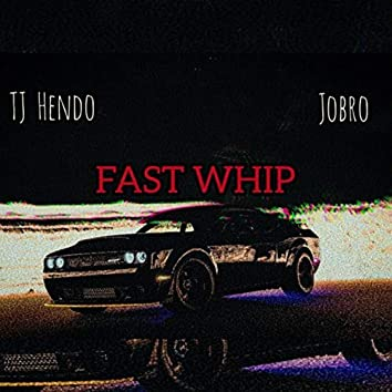 Fast Whip