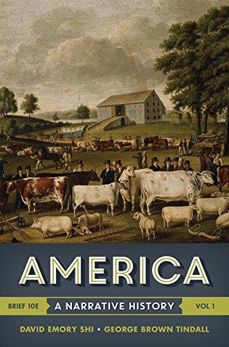 America: A Narrative History (Brief Tenth Edition) (Vol. 1) -  Shi, David E., 10th Edition, Paperback