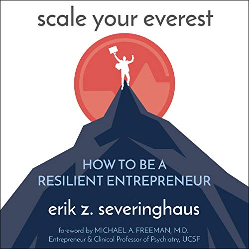 Listen Scale Your Everest: How to Be a Resilient Entrepreneur audio book