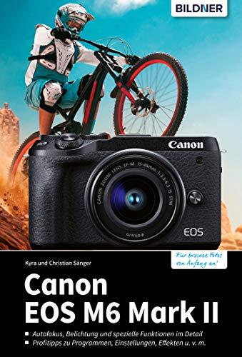 Canon EOS M6 Mark II: Für bessere Fotos von Anfang an! (German Edition)