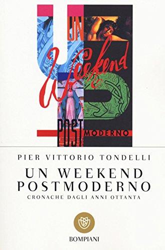 Un weekend postmoderno. Cronache dagli anni Ottanta