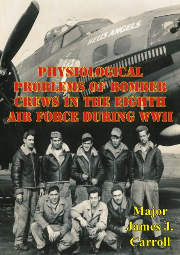 Physiological Problems Of Bomber Crews In The Eighth Air Force During WWII (English Edition)