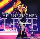So wie ich bin: Best of Helene Fischer Live von Helene Fischer