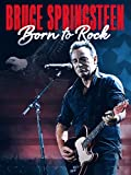 Bruce Springsteen: Born to Rock