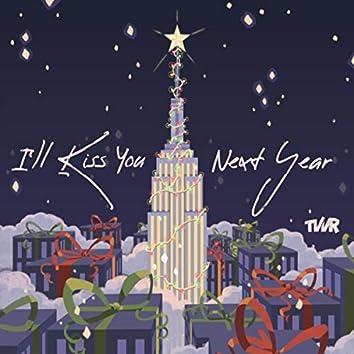 I'll Kiss You Next Year