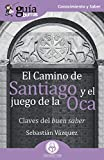 GuíaBurros El camino de Santiago y el Juego de la Oca: Claves del buen saber: 106