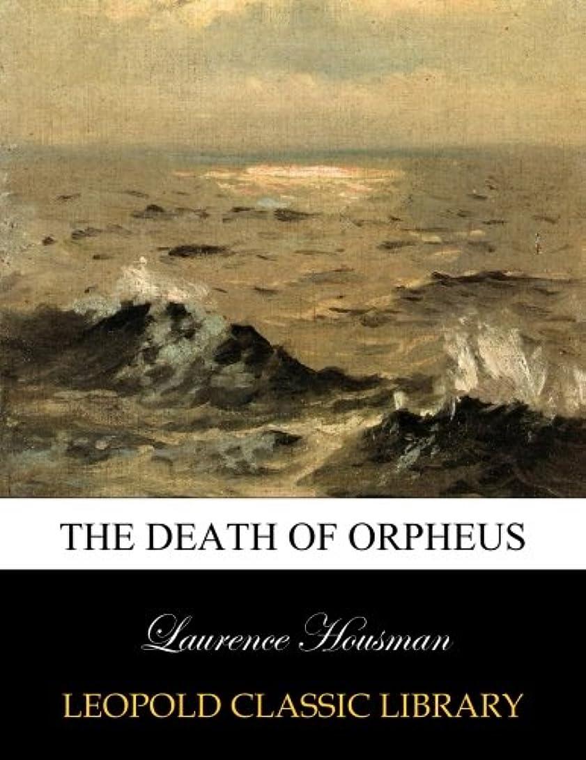 ショップ世代発見The death of Orpheus