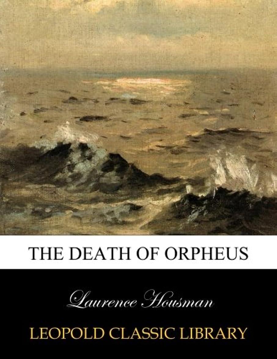 ブレーク固める記事The death of Orpheus
