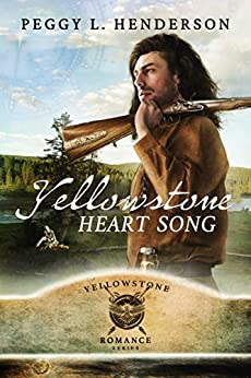 Yellowstone Heart Song (Yellowstone Romance Book 1) by [Peggy L Henderson]
