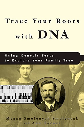 Trace Your Roots with DNA: Using Genetic Tests to Explore Your Family Tree (English Edition)