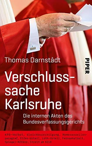 Verschlusssache Karlsruhe: Die internen Akten des Bundesverfassungsgerichts, Düsseldorfer Patentrechtsstage 2012 (Düsseldorfer Patentrechtstage) , Düsseldorf University Press
