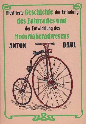 Illustrierte Geschichte der Erfindung des Fahrrades und der Entwicklung des Motorfahrradwesens