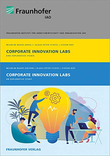 Corporate Innovation Labs / Corporate Innovation Labs.: Eine explorative Studie / An explorative Study.