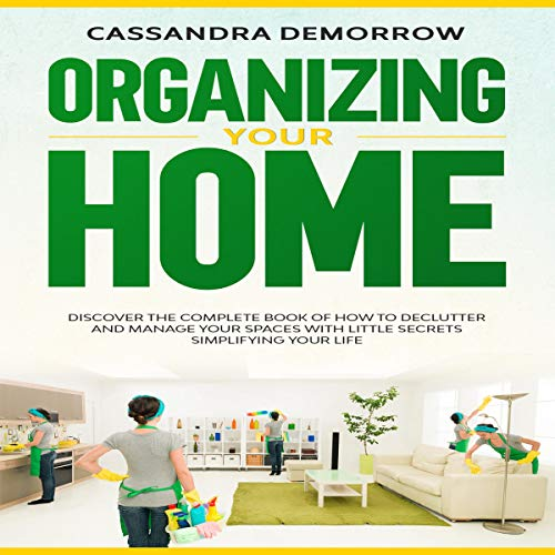 Organizing Your Home Audiobook By Cassandra DeMorrow cover art