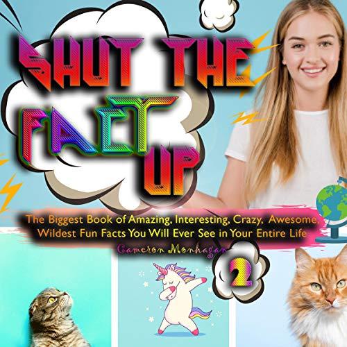 Shut the Fact Up Audiobook By Cameron Monhagan cover art