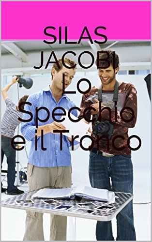 Lo Specchio e il Tronco (Italian Edition)