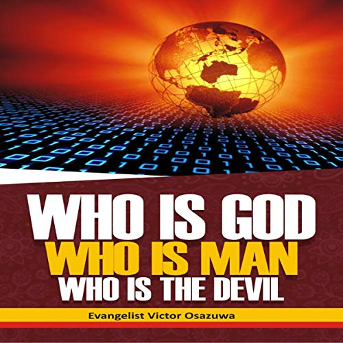 Who Is God, Who Is Man, Who Is the Devil: The Origin of God and His Personality cover art