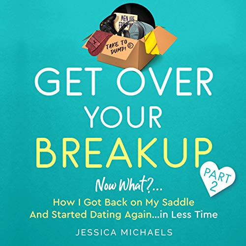 Get Over Your Breakup Part 2 - Now What? cover art