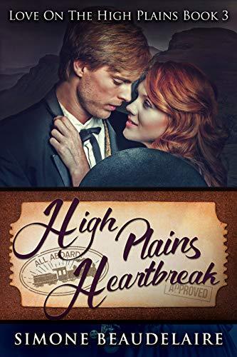 High Plains Heartbreak: A Steamy Western Historical Romance (Love On The High Plains Book 3) by [Simone Beaudelaire]