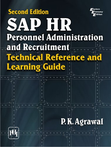 SAP HR Personal Administration and Recruitment: Technical reference and learning guide, 2/E (English Edition)
