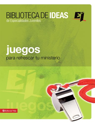 Biblioteca de ideas: Juegos: Para refrescar tu ministerio (Especialidades Juveniles / Biblioteca de Ideas)