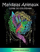 Mandalas Animaux Livre de Coloriage: Livre de Coloriage pour Adultes