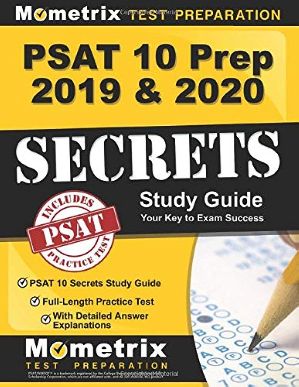 バスト採用する致死PSAT 10 Prep 2019 & 2020: PSAT 10 Secrets Study Guide, Full-Length Practice Test with Detailed Answer Explanations: [Includes Step-by-Step Review Video Tutorials]