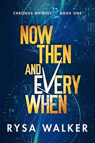 Now, Then, and Everywhen (Chronos Origins Book 1) (English Edition)
