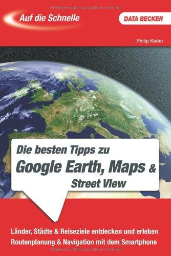 Auf die Schnelle: Google Earth & Maps