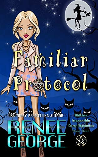 Familiar Protocol (Witchin' Impossible Cozy Mysteries)