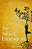 The Sacred Enneagram: A Journey to discover your unique path for Spiritual Growth and Healthy Relationships