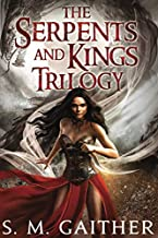 The Serpents and Kings Trilogy