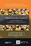Plant Food By-Products: Industrial Relevance for Food Additives and Nutraceuticals (Postharvest Biology and Technology)