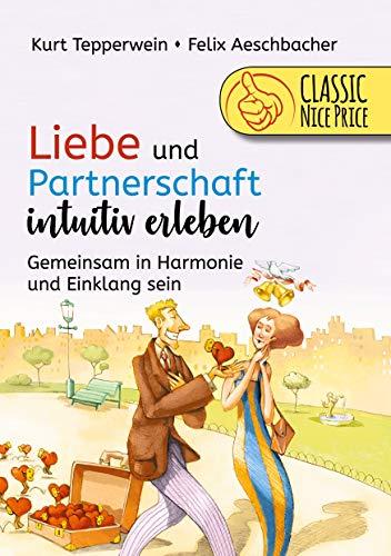 Liebe und Partnerschaft intuitiv erleben: Gemeinsam in Harmonie und Einklang sein
